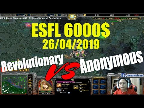 ESFS Grand Tournament 2019 | Revolutionary vs Anonymous | Cuộc chiến 6000$ - Thời lượng: 1:42:30.