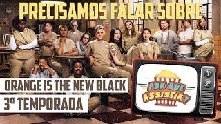 Comentamos a 3ª temporada de uma das melhores séries da atualidade: Orange is The New Black. Os assuntos mais polêmicos abordados, as melhores tramas, pontos altos e baixos e o que esperar daqui para frente. Confira!VÍDEO COM SPOILERS!Participação especial da jornalista Tayná Nogueira.Se você gostou do vídeo, clique em GOSTEI, e não deixe de compartilhar pelo Facebook, Twitter, ou o que der na telha!Inscreva-se no canal! http://bit.ly/PqAssistirCurta a página no Facebook: https://www.facebook.com/porqueassistirPor Que Assistir? Breaking Badhttps://www.youtube.com/watch?v=eBY2F...Por Que Assistir? Game of Throneshttps://www.youtube.com/watch?v=L0YxT...Por Que Assistir? House of Cardshttps://www.youtube.com/watch?v=yDYon...Por Que Assistir no Google+: http://google.com/+porqueassistirTem Twitter? Me segue lá!http://twitter.com/ocaiomunizhttp://twitter.com/porqueassistirAgradecimentos:Paula de Moraes (Design)Matheus Dutra (Trilha Sonora)Leonardo Souza (Produção)Ph Oliveira (Mídias Sociais)