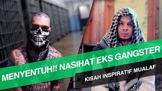 Video MENYENTUH!! NASIHAT dari MUALAF mantan GANGSTER MP3, 3GP, MP4, WEBM, AVI, FLV Desember 2017