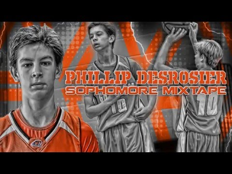 Phillip DesRosier - Sophomore Mixtape - Class Of 2018