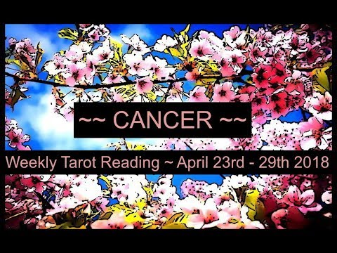 Cancer Weekly Tarot - April 23rd - 29th 2018