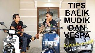 Download Video #SEKUTOMOTIF Ngobrolin Tips Balik Mudik dan Vespa MP3 3GP MP4
