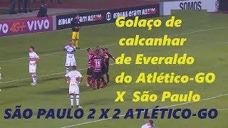 São Paulo X Atlético GO Golaço de Calcanhar Everaldo 13ª Rodada do Brasileirão 2017São Paulo X Atlético GO Golaço de Calcanhar Everaldo 13ª Rodada do Brasileirão 2017
