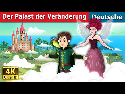 Der Palast der Veränderung   The Place of Change Story   Deutsche Märchen