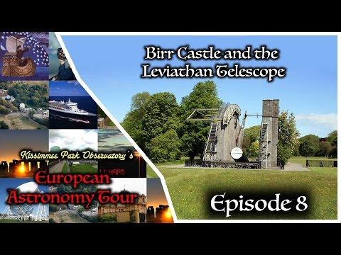 EAT #08 - Birr Castle and the Leviathan Telescope_Legjobb vide�k: T�vcs�