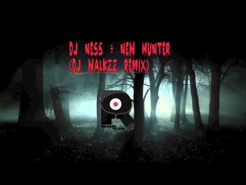 DJ Ness - New Hunter [DJ Walkzz Remix]