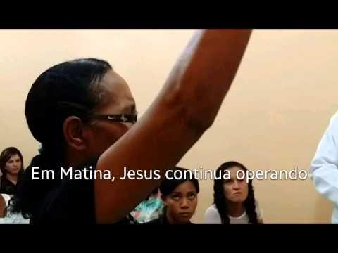 Jesus operando em Matina - BA