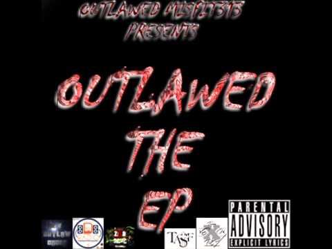 OUTLAWED THE EP HOSTED BY MUSZAMIL OUTLAW #8  UNTIL THE END FEAT