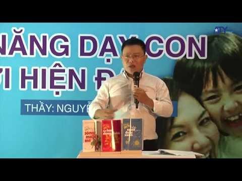 Kỹ năng dạy con thời hiện đại - Thầy Nguyễn Thành Nhân (full) - Thời lượng: 1:40:58.