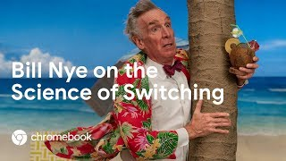 Bill Nye on the Science of Switching to Chromebook