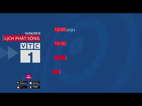 Lịch phát sóng VTC1 ngày 16/04/2019 - Thời lượng: 53 giây.