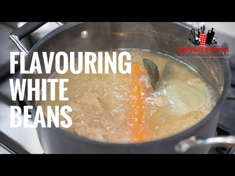 Flavouring White Beans | Everyday Gourmet S7 E62