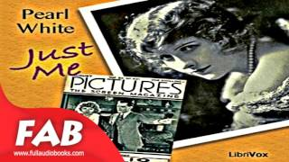 Just Me Full Audiobook by Pearl WHITE  by  *Non-fiction, Art, Design & Architecture, Biography