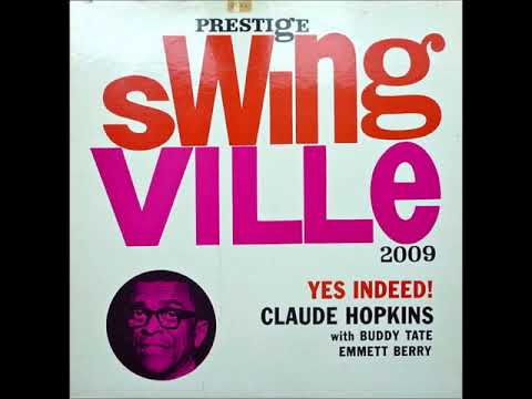 Claude Hopkins With Buddy Tate & Emmett Berry ‎– Yes Indeed! (Full Album)