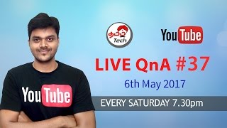 Tamil Tech Live QnA #37 - தமிழ் டெக் நேரடி கேள்வி பதில் - 6th May 2017 - Every Saturday eve 7.30pm . like and Share with Friends .