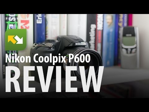 Nikon Coolpix P600 : Review