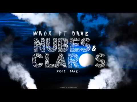 WAOR FT. DAVE – «NUBES Y CLAROS» [Single]