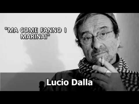 , title : 'Lucio Dalla - Ma Come Fanno i Marinai (Video karaoke)'