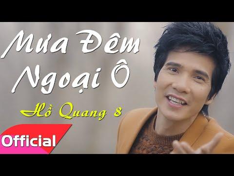 Mưa Đêm Ngoại Ô - Ca sĩ Hồ Quang 8 - MV Ca nhạc