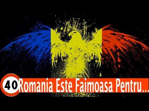 Top 40 lucruri pentru care Romania este cunoscuta (video)