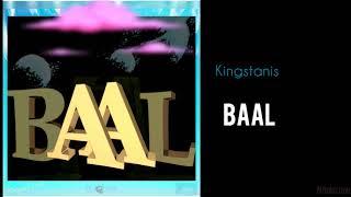 Download Lagu Kingstanis - Baal Mp3