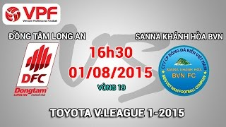 ĐTLA vs Sanna Khánh Hòa BVN – V19 V.League 2015, công phượng, u23 việt nam, vleague