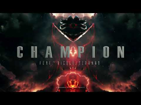 """Champion"" (feat. Nicole Serrano) // Produced by Tommee Profitt"