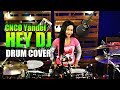 Download Lagu CNCO, Yandel - Hey DJ Drum Cover by Nur Amira Syahira Mp3 Free