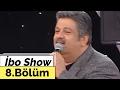İbo Show - 8. Bölüm (Mehmet Ali Erbil - Osman Yağmurdereli - Seren Serengil - Ece Gürsel) (2007)