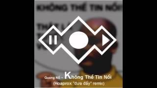 Hoaprox & Quảng- Không thể tin nổi, that khong the tin noi, bphone, bkav phone, quang no