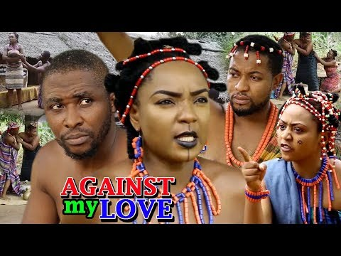 Against My Love Season 2 - (New Movie) 2018 Latest Nollywood Epic Movie | Latest African Movies 2018