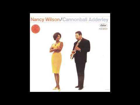 , title : 'Nancy Wilson, Cannonball Adderley - Never Will I Marry'