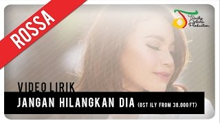 Download lagu Rossa Jangan Hilangkan Dia Ost Ily From 38 000 Feet Mp3