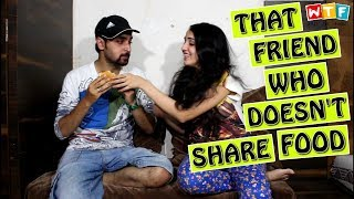Video That Friend Who Doesn't Share Food | WTF MINIS | WHAT THE FUKREY MP3, 3GP, MP4, WEBM, AVI, FLV Juli 2018