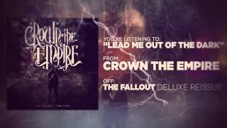 Video Crown The Empire - Lead Me Out of the Dark MP3, 3GP, MP4, WEBM, AVI, FLV Oktober 2018