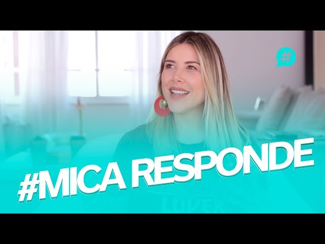 #MICARESPONDE - Vocês perguntam e eu respondo! - Mica Rocha