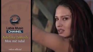 Download Lagu Adelina Ismajli - Mos ma ndal (Official video) Mp3