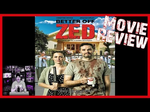 Better off ZED (2018) Zombie Movie review  🧟‍♂️ Is staying home really the best option??