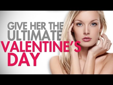 Give Her The Ultimate Valentine's Day