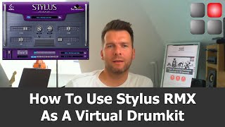 How to use Stylus RMX as a Virtual Drumkit
