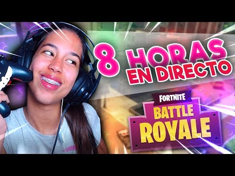 8 HORAS JUGANDO FORTNITE BATTLE ROYALE SIN PARAR EN DIRECTO!!! @ThaNix229