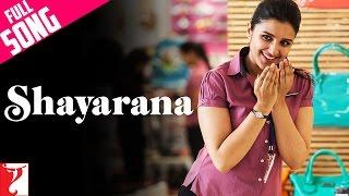 Shayarana Full Song - Daawat-E-Ishq