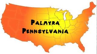 Palmyra (PA) United States  city photos gallery : How to Say or Pronounce USA Cities — Palmyra, Pennsylvania