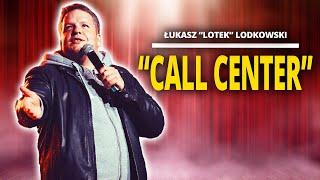 "Łukasz ""LOTEK"" Lodkowski – Call center"