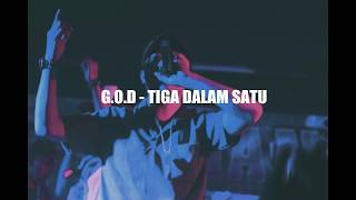 Video G.O.D - Tiga Dalam Satu MP3, 3GP, MP4, WEBM, AVI, FLV Oktober 2018