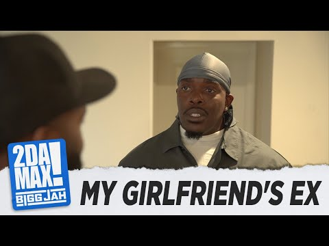 """MY GIRLFRIEND'S EX"" 