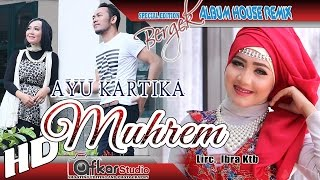 Video AYU KARTIKA - MUHREM ( House Remix Special Edition Boh Hate 3 ) HD Quality 2017 MP3, 3GP, MP4, WEBM, AVI, FLV Desember 2018