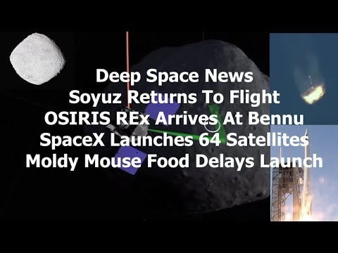 Deep Space News - Soyuz, SpaceX & OSIRIS REx - Arrival and Whats Next_Spacecraft videos