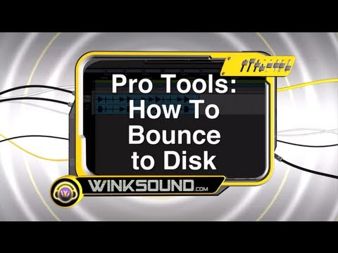 Pro Tools: How To Bounce to Disk | WinkSound