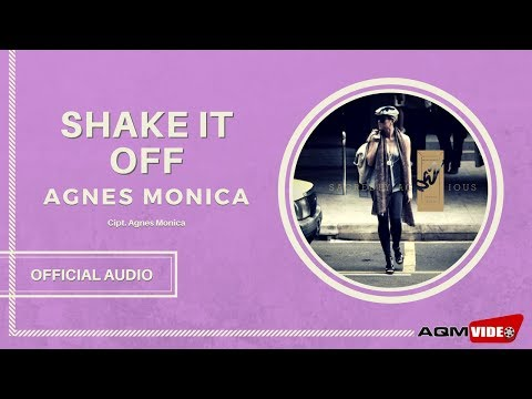 Agnes Monica - Shake It Off | Official Audio